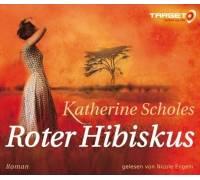 katherine scholes roter hibiskus test h rbuch. Black Bedroom Furniture Sets. Home Design Ideas